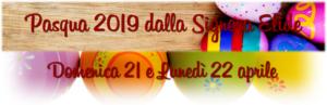 Pasqua e Pasquetta 2019 dalla Signora Elide @ Agriturismo Le Tradizioni di Elide   Lombardia   Italia
